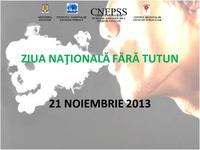 21 noiembrie 2013 - Ziua Națională fără Tutun